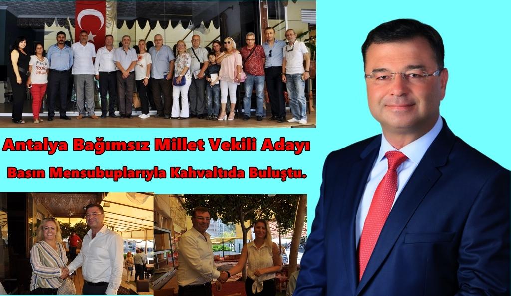 Antalya Bağımsız Milletvekili Adayı Haşmet Cengizler, Basın İle Buluştu